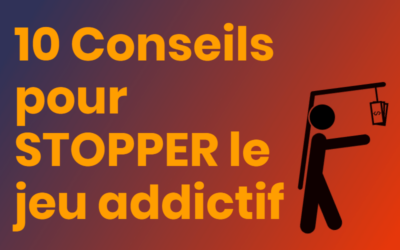 10 conseils pour stopper le jeu addictif